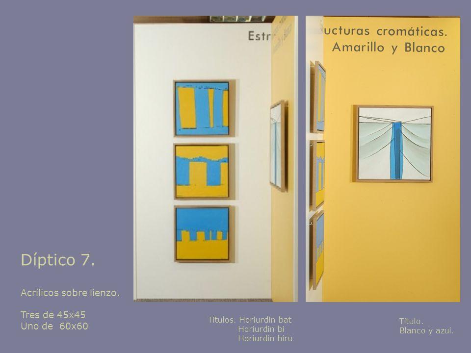 Díptico 7. Acrílicos sobre lienzo. Tres de 45x45 Uno de 60x60 Títulos. Horiurdin bat Horiurdin bi Horiurdin hiru Título. Blanco y azul.