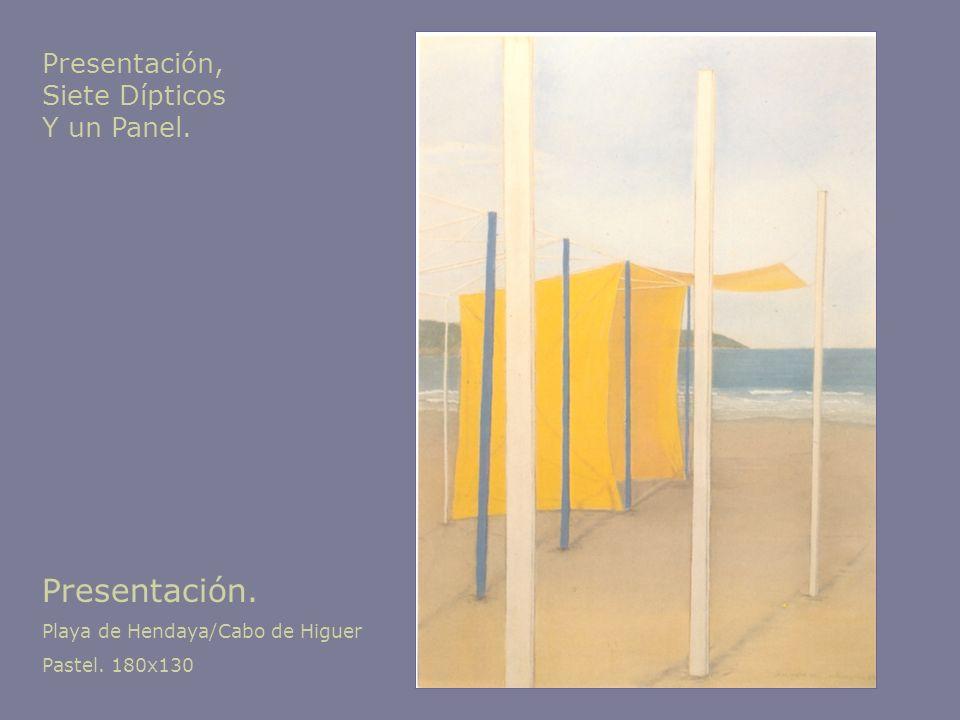 Presentación. Playa de Hendaya/Cabo de Higuer Pastel. 180x130 Presentación, Siete Dípticos Y un Panel.