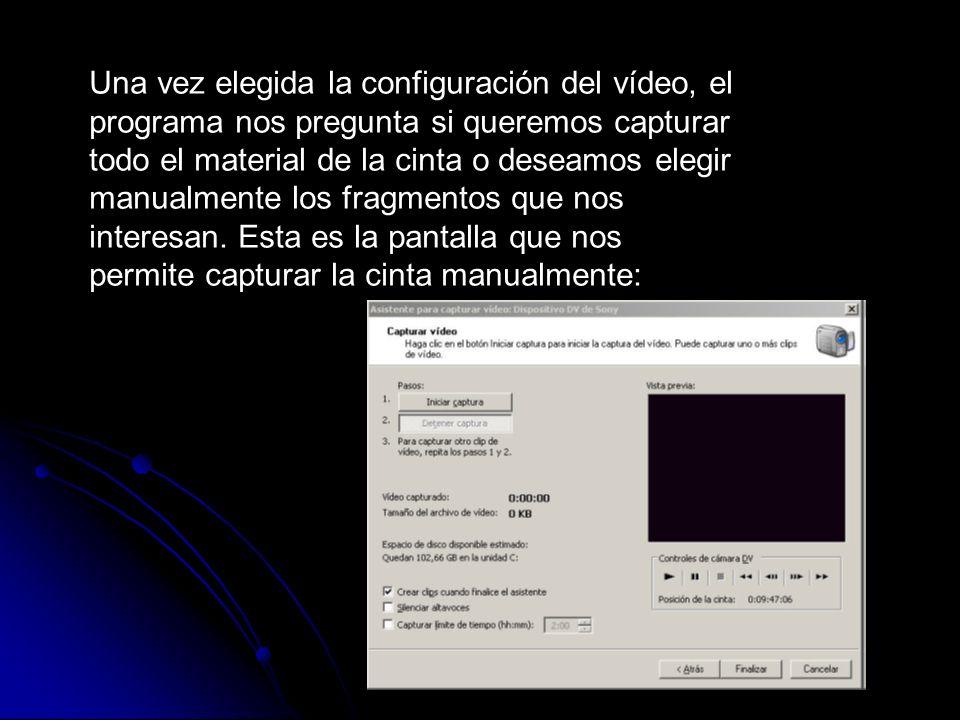Una vez elegida la configuración del vídeo, el programa nos pregunta si queremos capturar todo el material de la cinta o deseamos elegir manualmente l