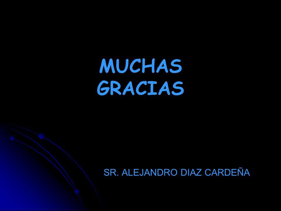 MUCHAS GRACIAS SR. ALEJANDRO DIAZ CARDEÑA