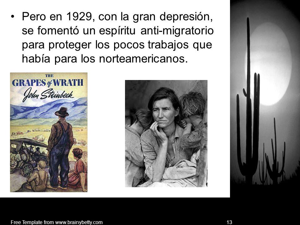 Pero en 1929, con la gran depresión, se fomentó un espíritu anti-migratorio para proteger los pocos trabajos que había para los norteamericanos. Free