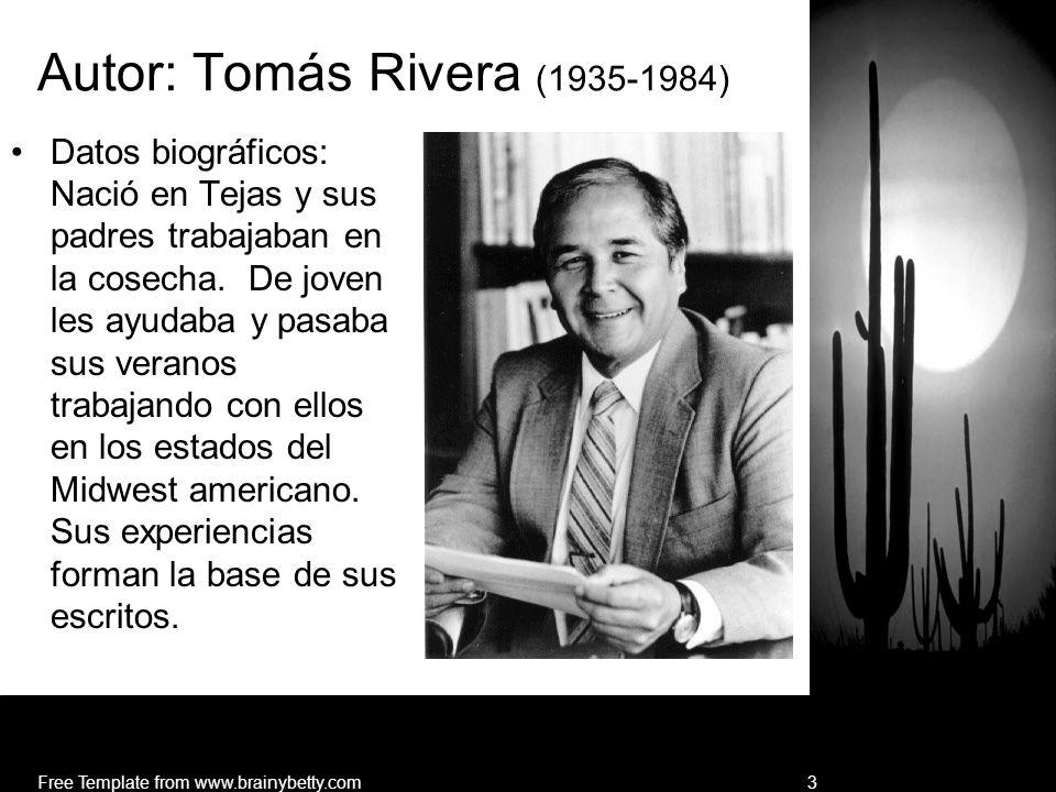 3 Autor: Tomás Rivera (1935-1984) Datos biográficos: Nació en Tejas y sus padres trabajaban en la cosecha. De joven les ayudaba y pasaba sus veranos t