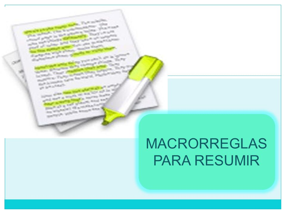 MACRORREGLAS PARA RESUMIR