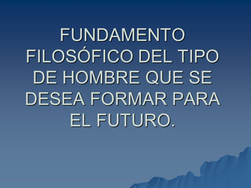LA FILOSOFIA Todos tenemos una filosofía.Una filosofía es una manera de interpretar el mundo.