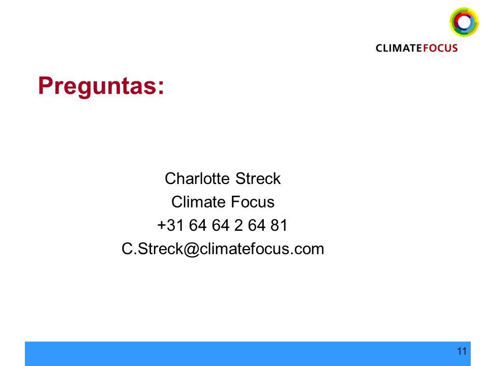 11 Preguntas: Charlotte Streck Climate Focus +31 64 64 2 64 81 C.Streck@climatefocus.com
