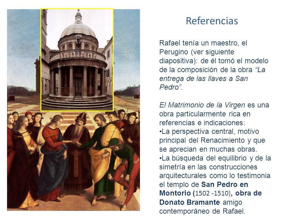 Referencias Rafael tenía un maestro, el Perugino (ver siguiente diapositiva): de él tomó el modelo de la composición de la obra La entrega de las llav