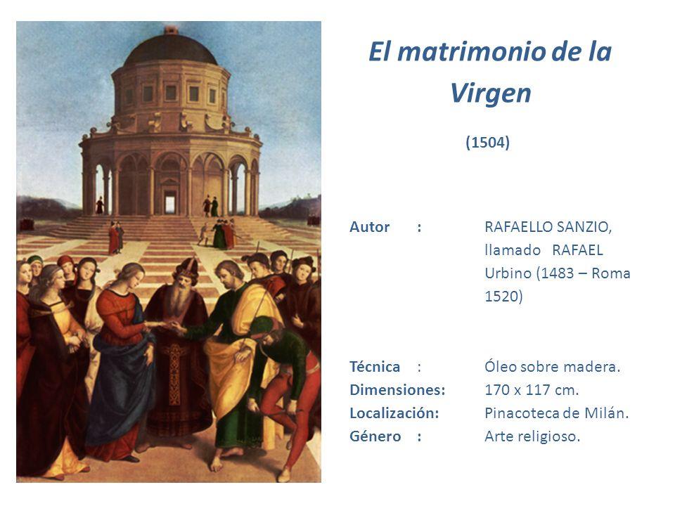 El matrimonio de la Virgen Autor:RAFAELLO SANZIO, llamado RAFAEL Urbino (1483 – Roma 1520) Técnica:Óleo sobre madera. Dimensiones:170 x 117 cm. Locali