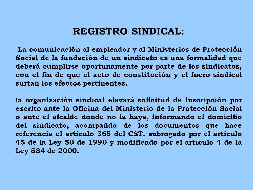 REGISTRO SINDICAL: T La comunicación al empleador y al Ministerios de Protección Social de la fundación de un sindicato es una formalidad que deberá c