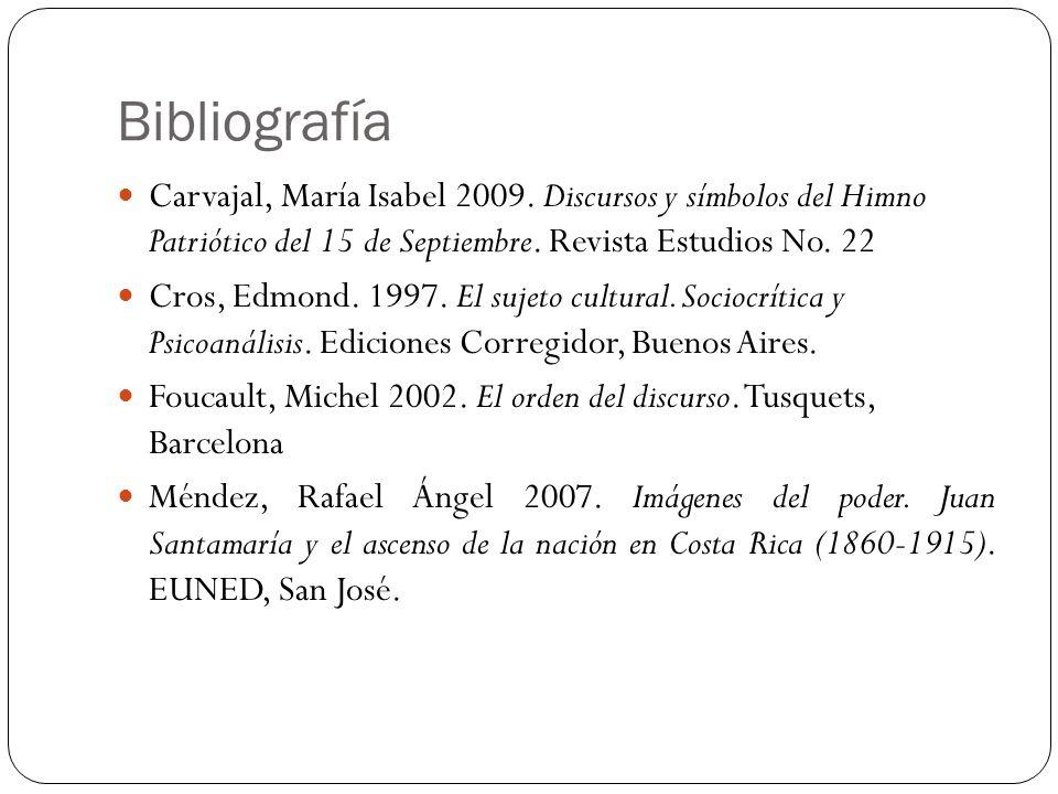 Bibliografía Carvajal, María Isabel 2009. Discursos y símbolos del Himno Patriótico del 15 de Septiembre. Revista Estudios No. 22 Cros, Edmond. 1997.