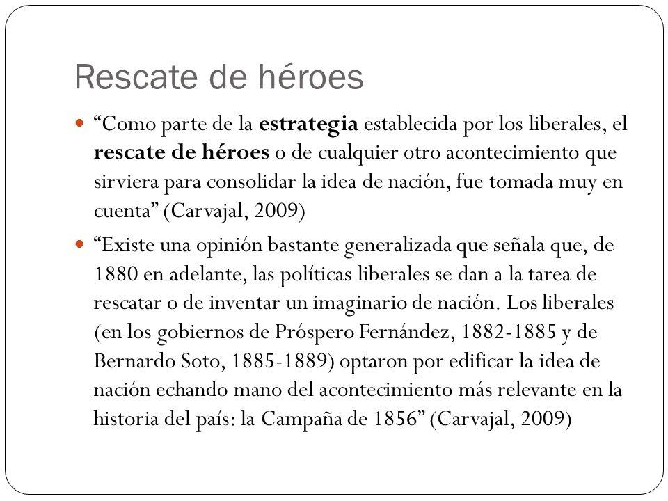 Rescate de héroes Como parte de la estrategia establecida por los liberales, el rescate de héroes o de cualquier otro acontecimiento que sirviera para