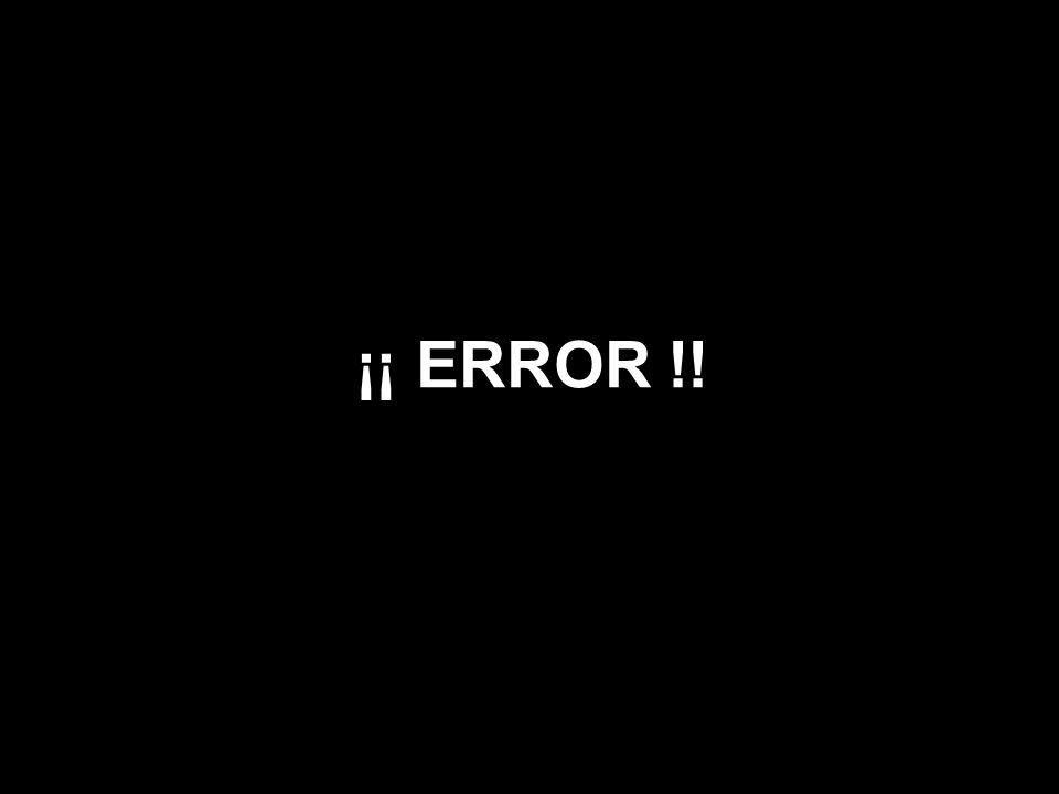 ¡¡ ERROR !!