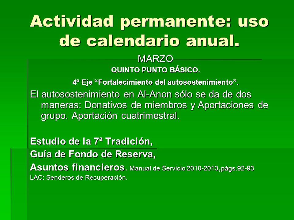 Actividad permanente: uso de calendario anual. MARZO QUINTO PUNTO BÁSICO. 4º Eje Fortalecimiento del autosostenimiento. El autosostenimiento en Al-Ano