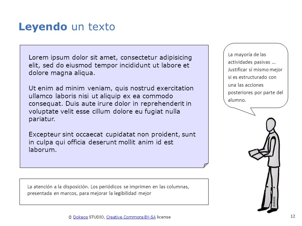 © Dokeos STUDIO, Creative Commons BY-SA licenseDokeosCreative Commons BY-SA 12 Leyendo un texto La atención a la disposición. Los periódicos se imprim