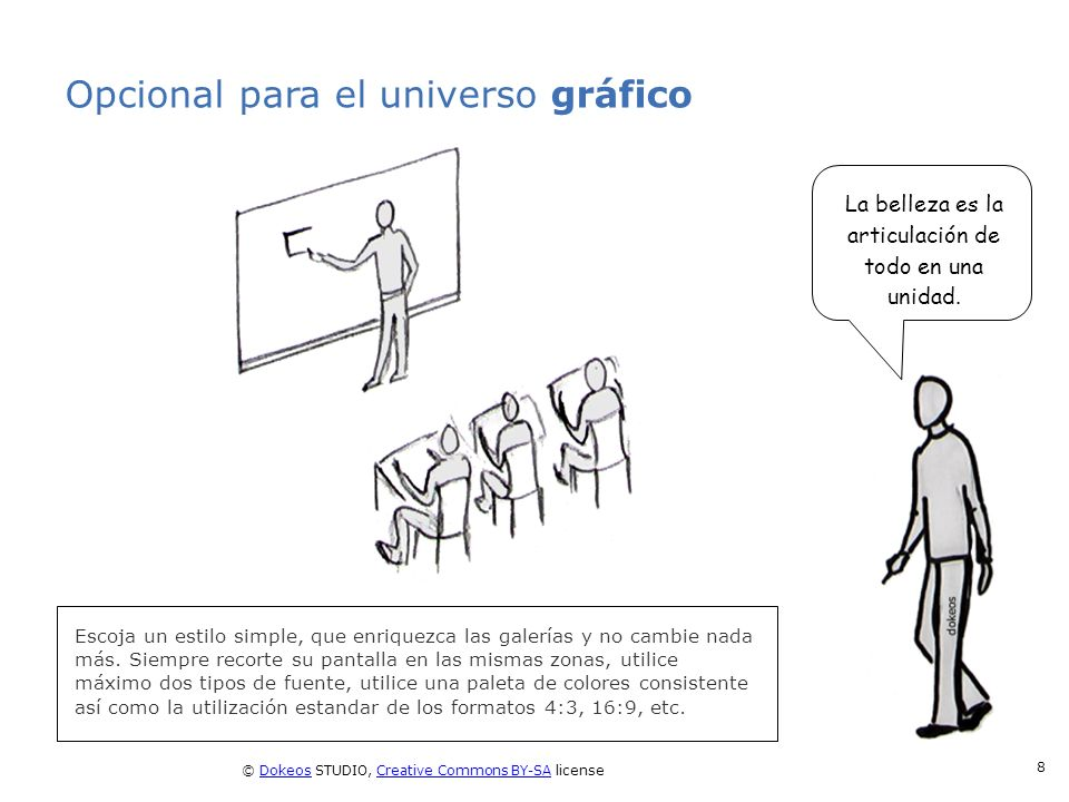 © Dokeos STUDIO, Creative Commons BY-SA licenseDokeosCreative Commons BY-SA 8 Opcional para el universo gráfico Escoja un estilo simple, que enriquezc
