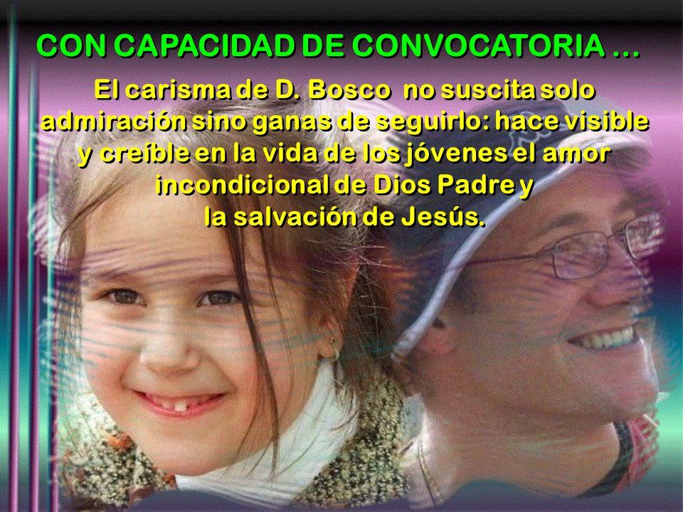 CON CAPACIDAD DE CONVOCATORIA... El carisma de D.