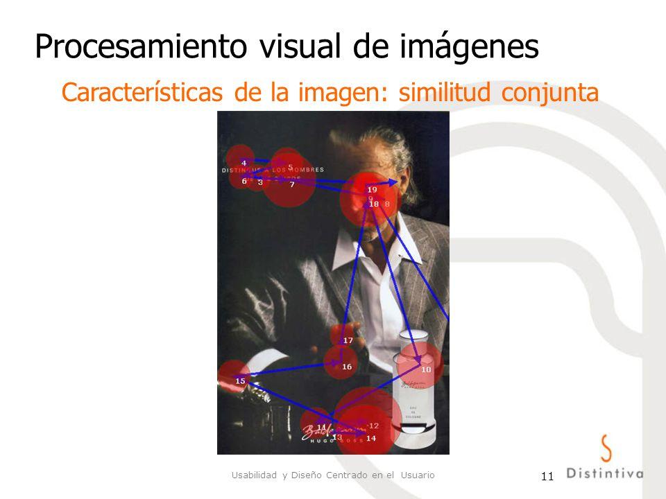 Usabilidad y Diseño Centrado en el Usuario 11 Procesamiento visual de imágenes Características de la imagen: similitud conjunta