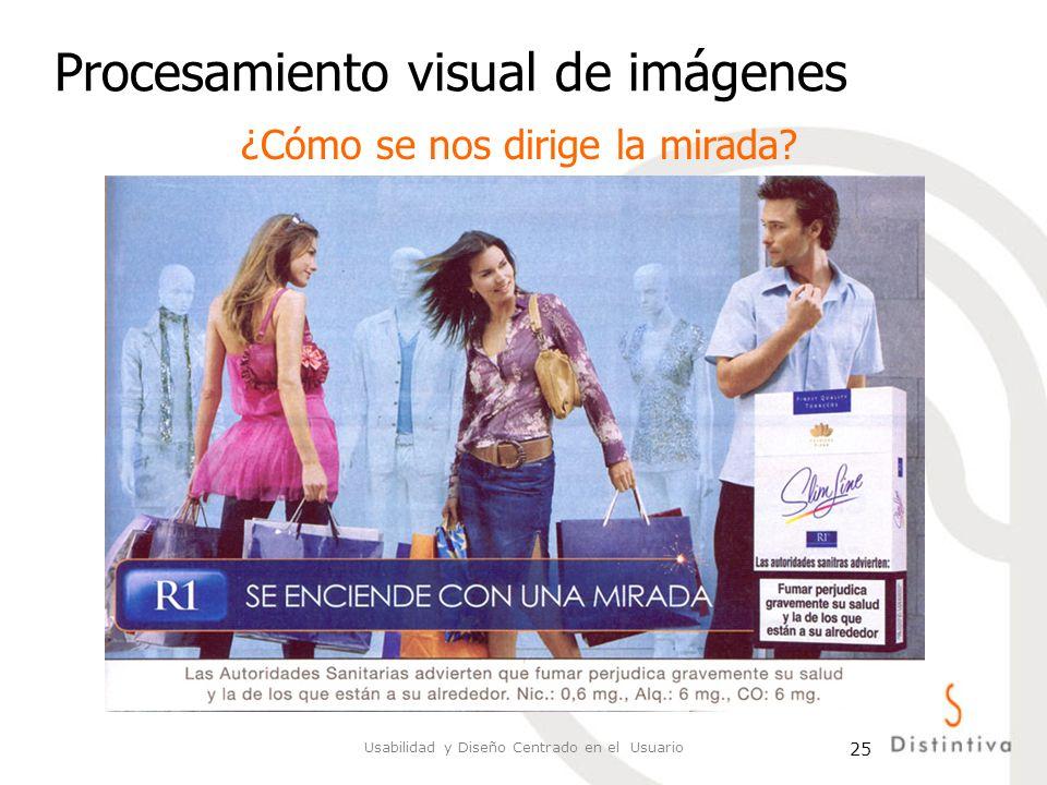 Usabilidad y Diseño Centrado en el Usuario 25 Procesamiento visual de imágenes ¿Cómo se nos dirige la mirada?