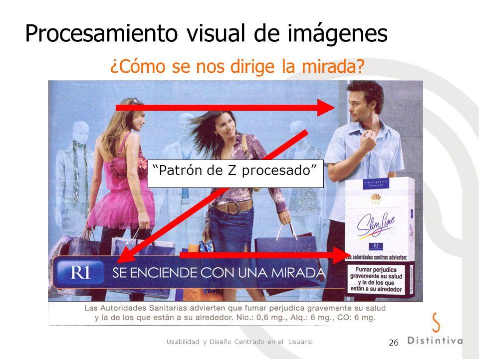 Usabilidad y Diseño Centrado en el Usuario 26 Procesamiento visual de imágenes ¿Cómo se nos dirige la mirada? Patrón de Z procesado