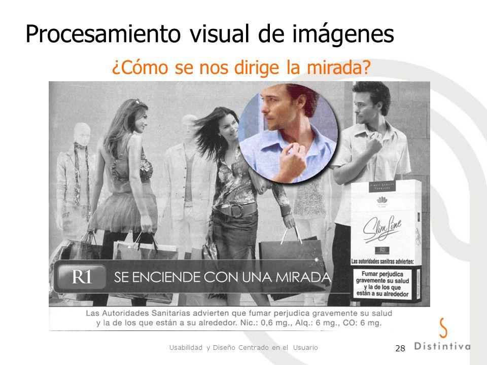 Usabilidad y Diseño Centrado en el Usuario 28 Procesamiento visual de imágenes ¿Cómo se nos dirige la mirada?