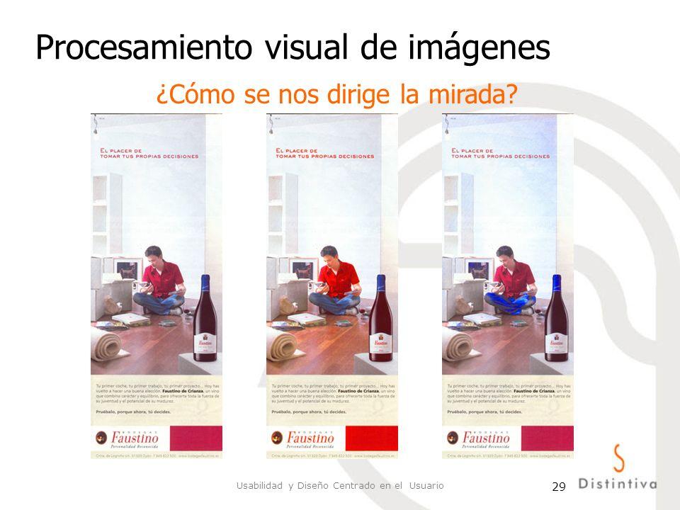 Usabilidad y Diseño Centrado en el Usuario 29 Procesamiento visual de imágenes ¿Cómo se nos dirige la mirada?