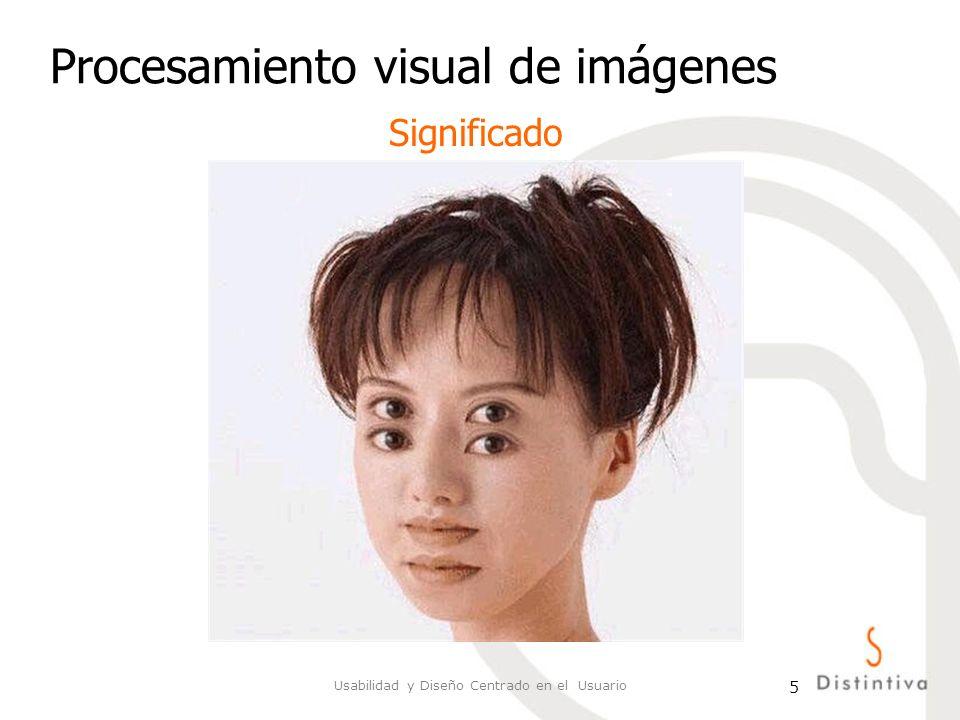 Usabilidad y Diseño Centrado en el Usuario 16 Procesamiento visual de imágenes Por ejemplo: rostros