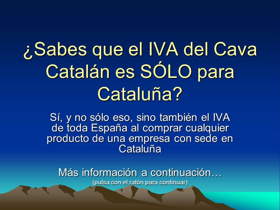 ¿Sabes que el IVA del Cava Catalán es SÓLO para Cataluña? Sí, y no sólo eso, sino también el IVA de toda España al comprar cualquier producto de una e