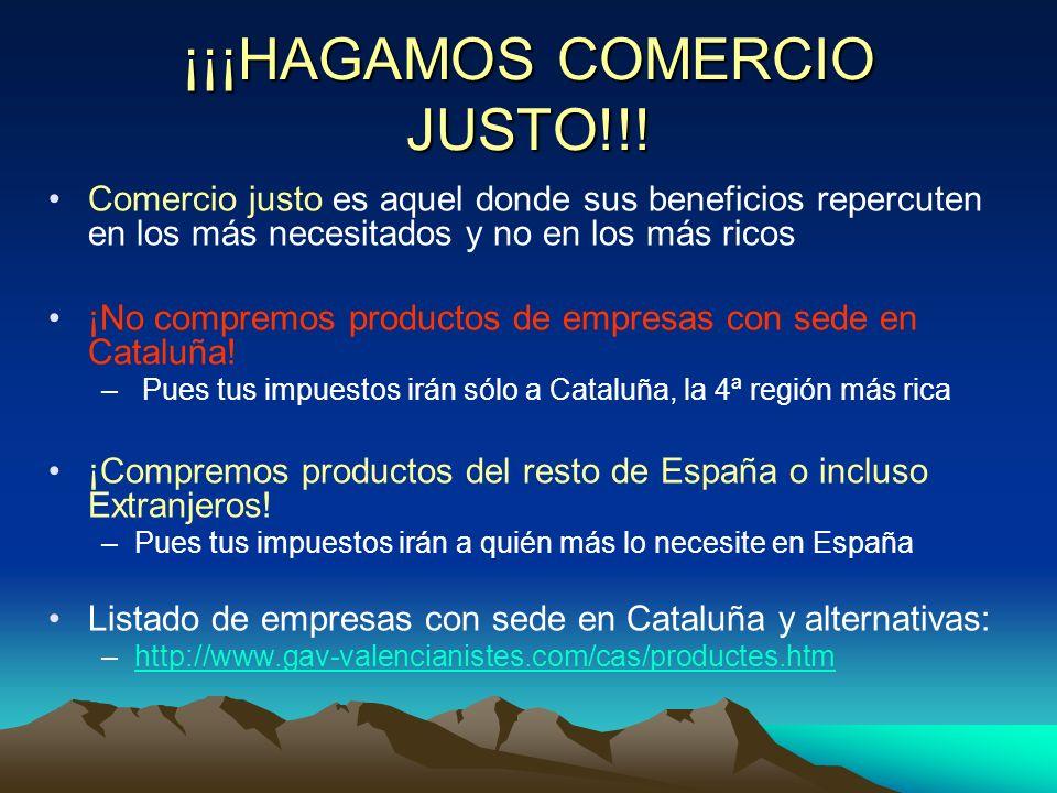 ¡¡¡HAGAMOS COMERCIO JUSTO!!! Comercio justo es aquel donde sus beneficios repercuten en los más necesitados y no en los más ricos ¡No compremos produc