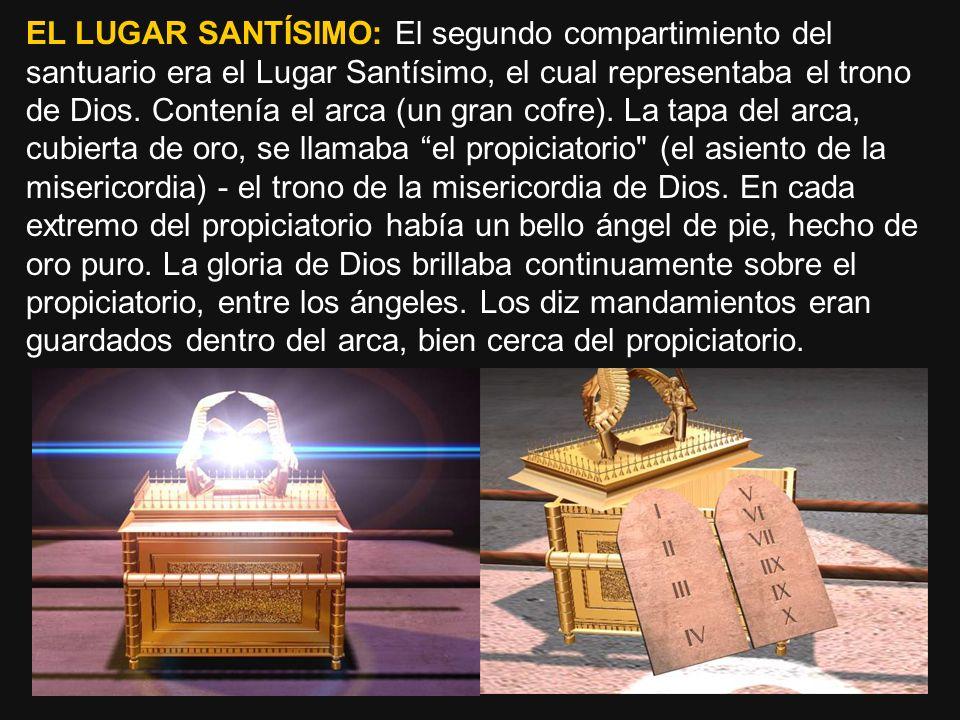 EL LUGAR SANTÍSIMO: El segundo compartimiento del santuario era el Lugar Santísimo, el cual representaba el trono de Dios. Contenía el arca (un gran c