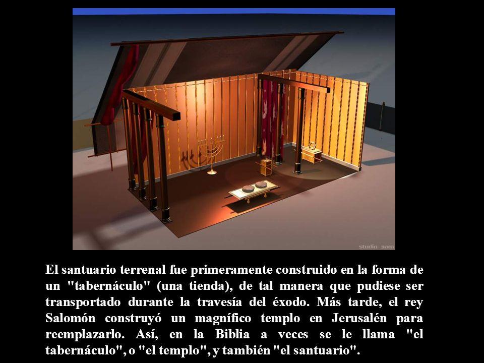 El santuario terrenal fue primeramente construido en la forma de un