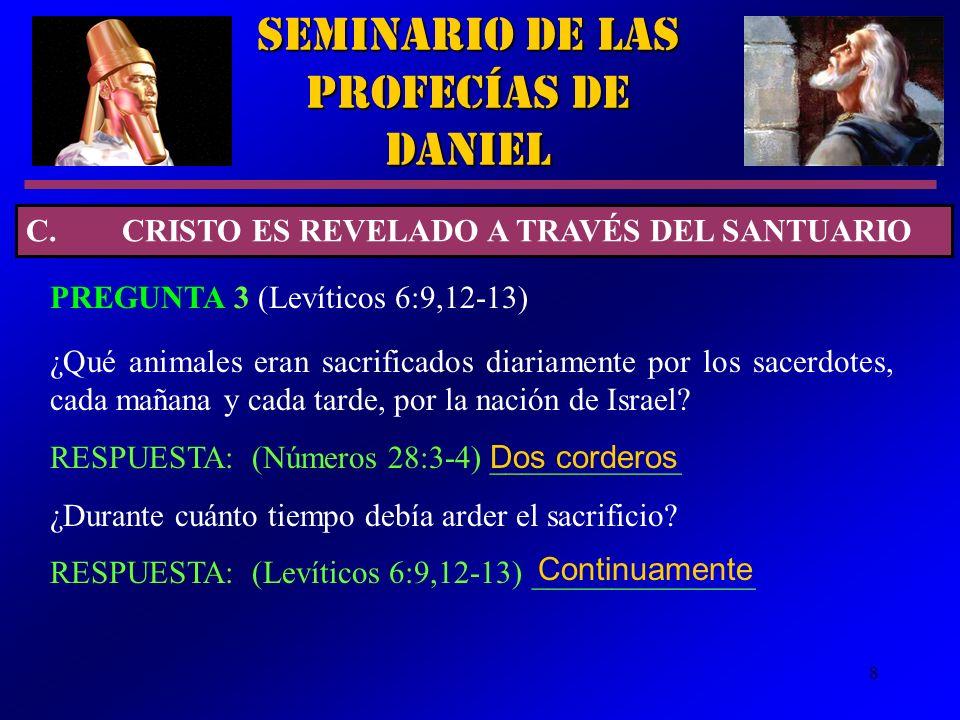 8 ¿Qué animales eran sacrificados diariamente por los sacerdotes, cada mañana y cada tarde, por la nación de Israel? RESPUESTA: (Números 28:3-4) _____
