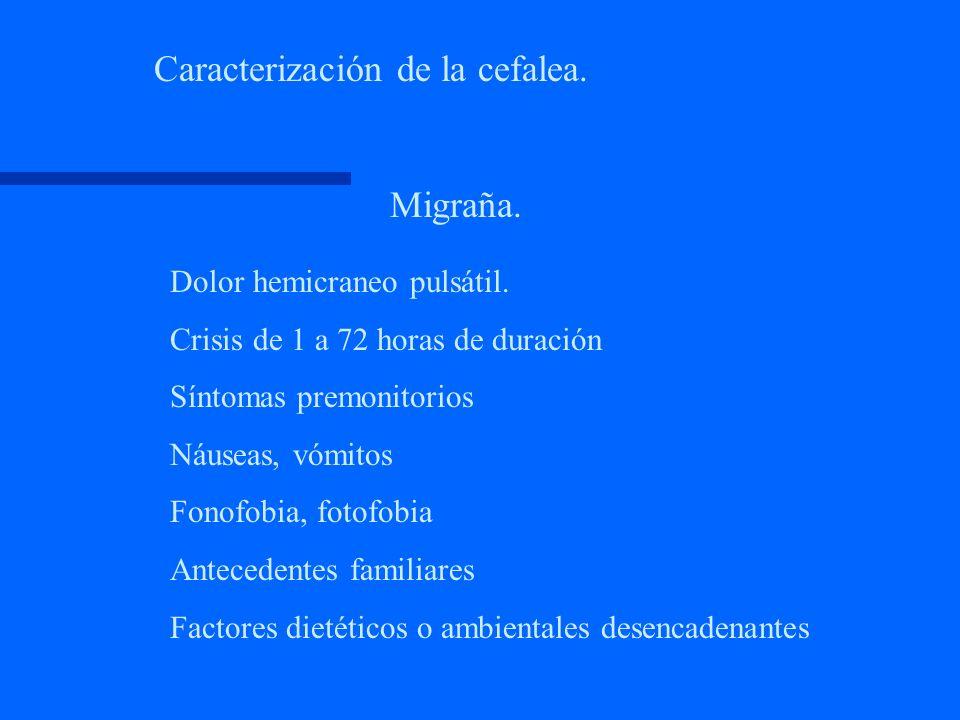 Cefaleas crónicas Cefalea tensional ( 83% del total ) Cefalea migrañosa ( 10 al 15% del total) Cefalea histamínica,en racimo o enfermedad de Horton.