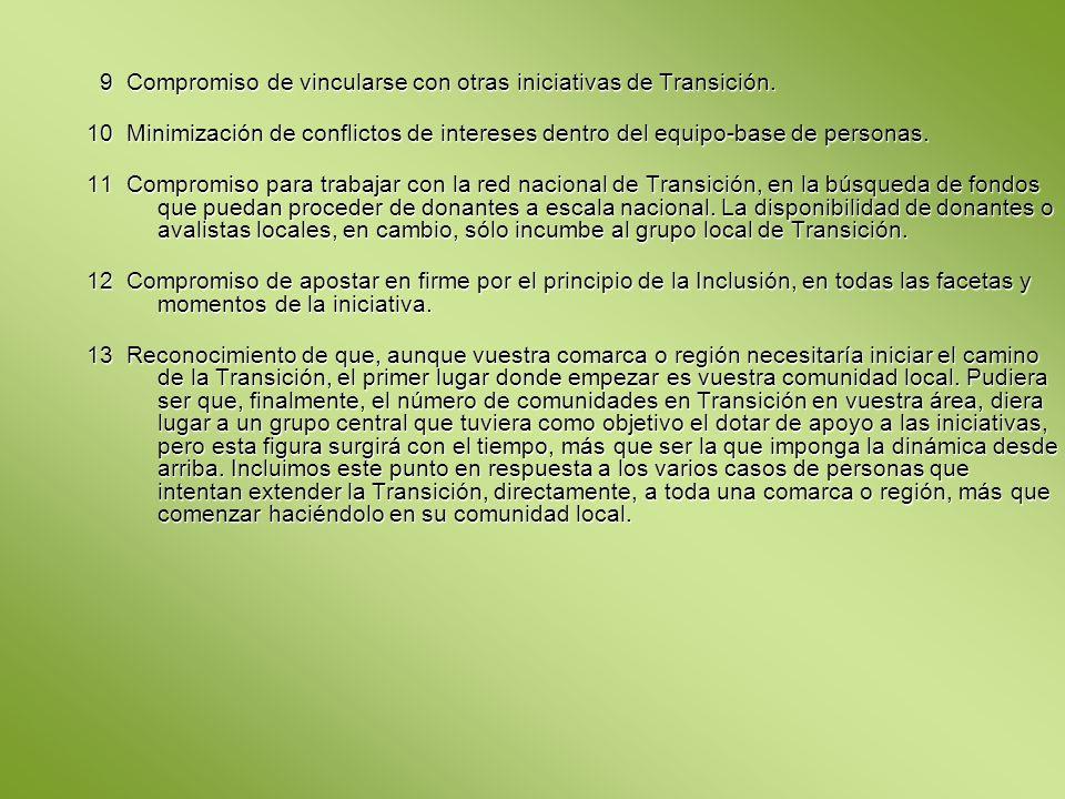 9 Compromiso de vincularse con otras iniciativas de Transición.
