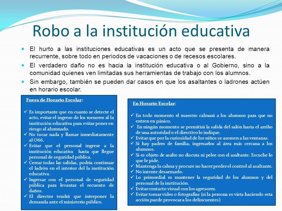 Robo a la institución educativa El hurto a las instituciones educativas es un acto que se presenta de manera recurrente, sobre todo en periodos de vac