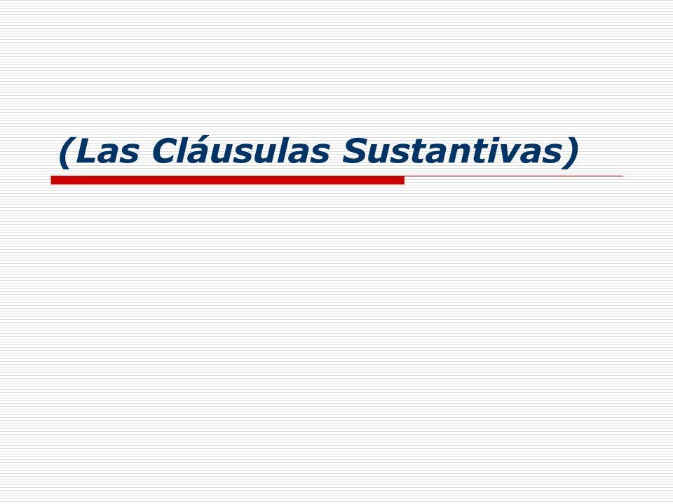 (Las Cláusulas Sustantivas)