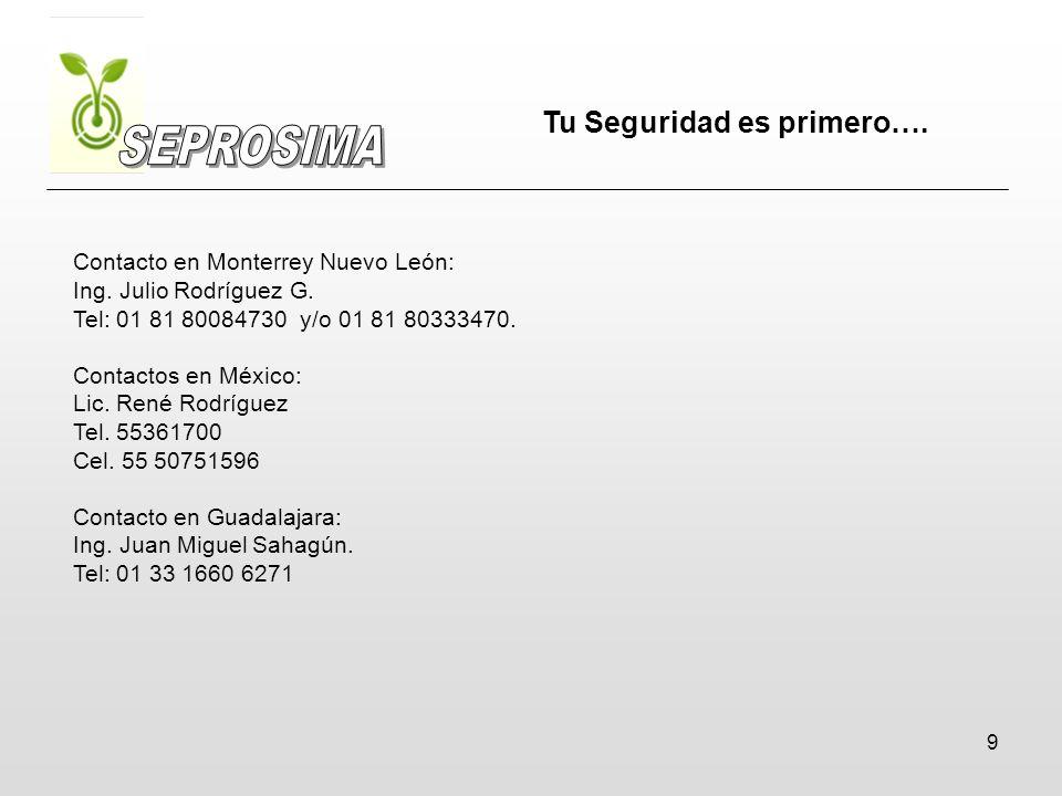 9 Contacto en Monterrey Nuevo León: Ing. Julio Rodríguez G. Tel: 01 81 80084730 y/o 01 81 80333470. Contactos en México: Lic. René Rodríguez Tel. 5536