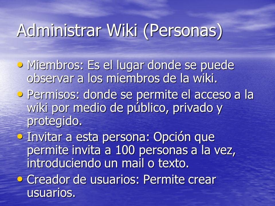 Administrar Wiki (Personas) Miembros: Es el lugar donde se puede observar a los miembros de la wiki. Miembros: Es el lugar donde se puede observar a l