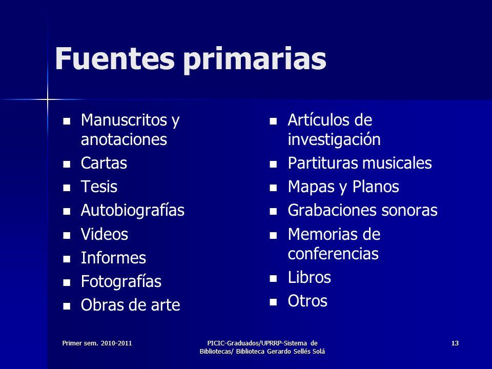 Primer sem. 2010-2011PICIC-Graduados/UPRRP-Sistema de Bibliotecas/ Biblioteca Gerardo Sellés Solá 1313 Fuentes primarias Manuscritos y anotaciones Car