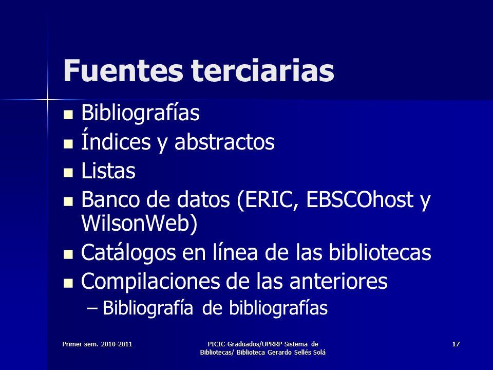 Primer sem. 2010-2011PICIC-Graduados/UPRRP-Sistema de Bibliotecas/ Biblioteca Gerardo Sellés Solá 1717 Bibliografías Índices y abstractos Listas Banco