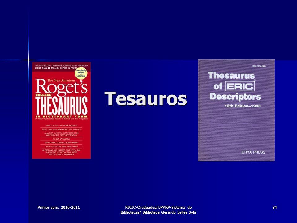 Primer sem. 2010-2011PICIC-Graduados/UPRRP-Sistema de Bibliotecas/ Biblioteca Gerardo Sellés Solá 34 Tesauros