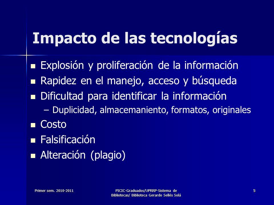 Primer sem. 2010-2011PICIC-Graduados/UPRRP-Sistema de Bibliotecas/ Biblioteca Gerardo Sellés Solá 55 Impacto de las tecnologías Explosión y proliferac