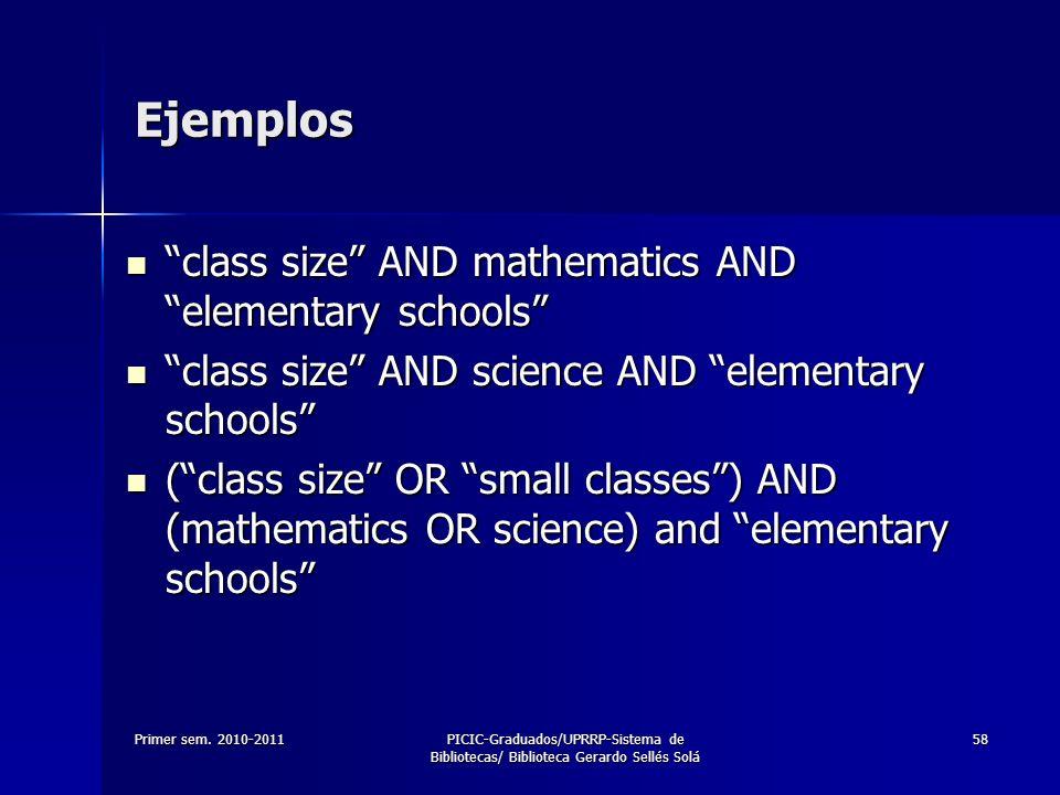 Primer sem. 2010-2011PICIC-Graduados/UPRRP-Sistema de Bibliotecas/ Biblioteca Gerardo Sellés Solá 58 Ejemplos class size AND mathematics AND elementar