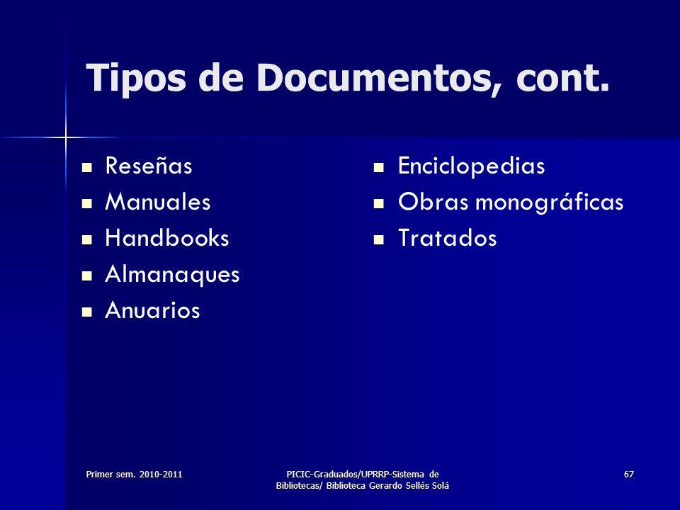 Primer sem. 2010-2011PICIC-Graduados/UPRRP-Sistema de Bibliotecas/ Biblioteca Gerardo Sellés Solá 67 Tipos de Documentos, cont. Enciclopedias Obras mo