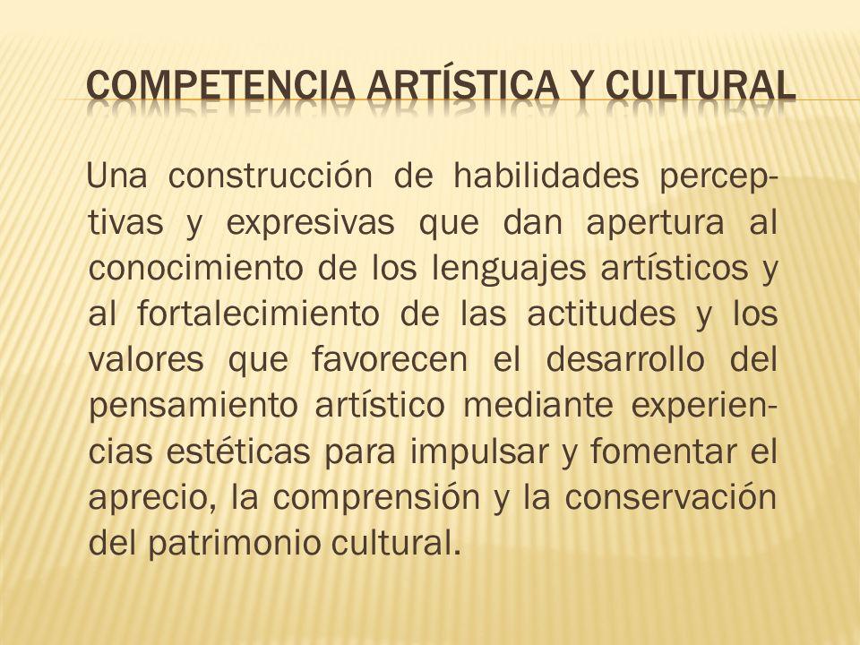 Una construcción de habilidades percep- tivas y expresivas que dan apertura al conocimiento de los lenguajes artísticos y al fortalecimiento de las ac