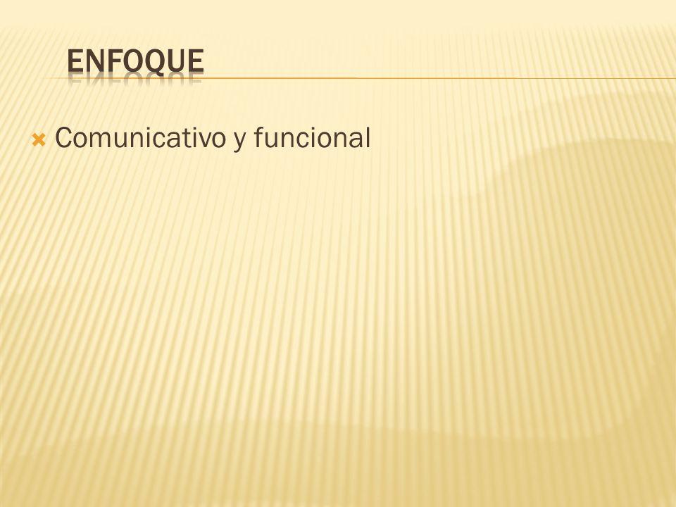 Comunicativo y funcional