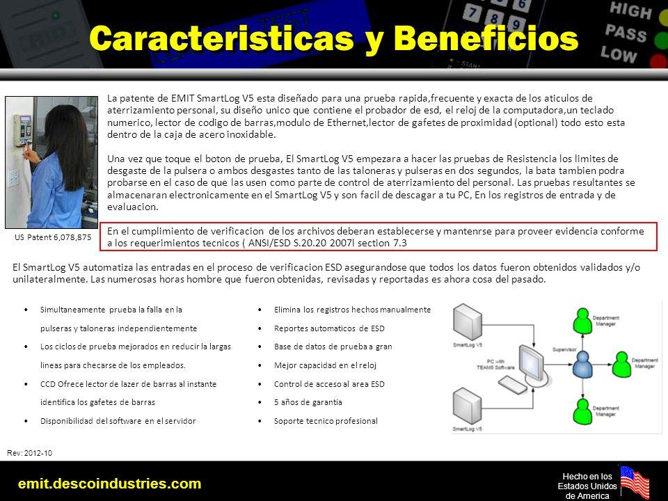 emit.descoindustries.com Hecho en los Estados Unidos de America Caracteristicas y Beneficios La patente de EMIT SmartLog V5 esta diseñado para una pru