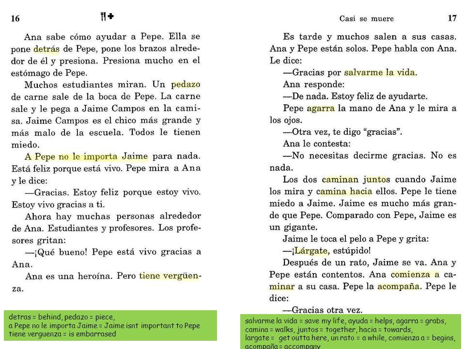 irse = go, esto = this, resprira= breathe, hacia = towards, ayuda = helps, pedazo = piece, garganta = throat, no se muere = doesnt die, pelea = fight