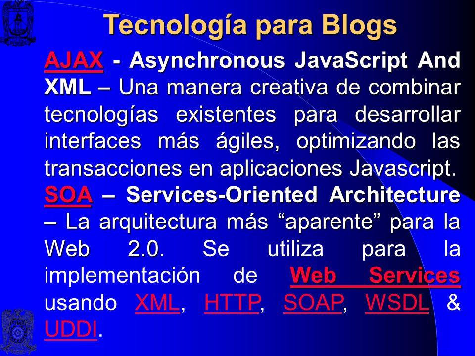 Tecnología para Blogs Estándares de sindicación:RSS Atom Estándares de sindicación: RSS - Really Simple Syndication – y Atom. Son dialectos XML para l