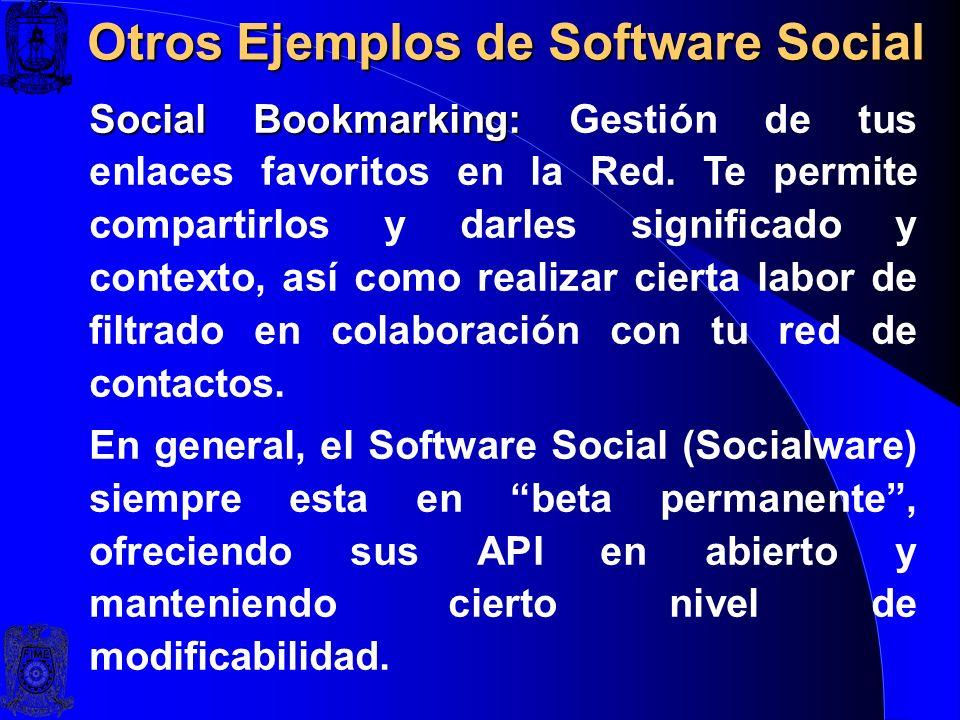 Otros Ejemplos de Software Social Social Networking: Social Networking: La Gestión sistemática de tus contactos online a través de una interfaz web qu