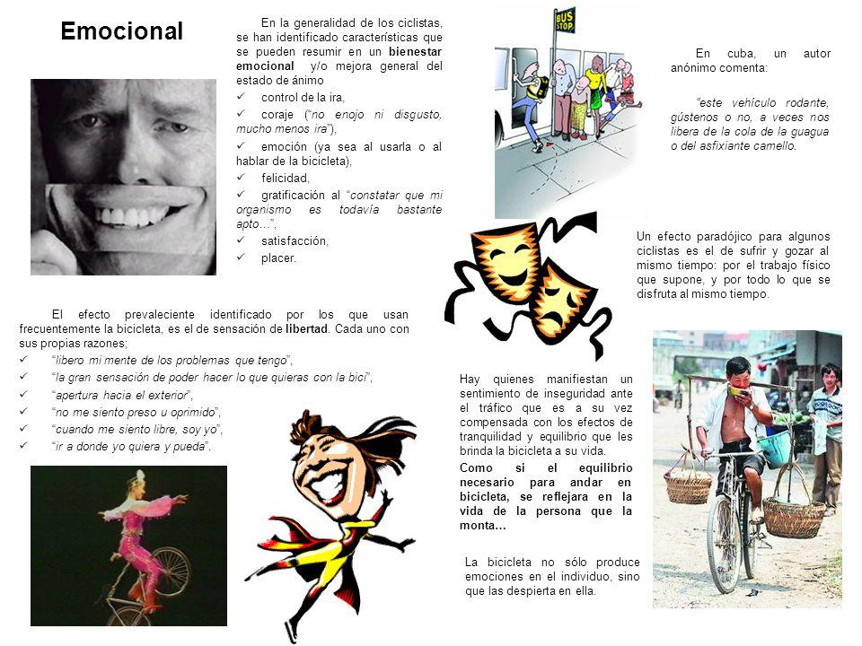 Emocional En la generalidad de los ciclistas, se han identificado características que se pueden resumir en un bienestar emocional y/o mejora general d
