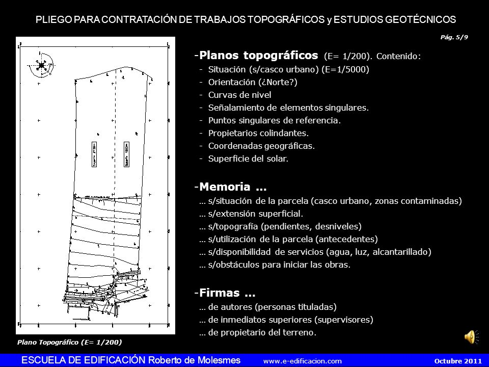 Pág. 4/9 DATOS del TERRENO ESCUELA DE EDIFICACIÓN Roberto de Molesmes www.e-edificacion.com Octubre 2011 -Situación -Delimitación precisa. -Área y pun